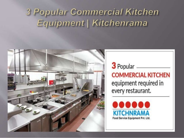 3 Popular Commercial Kitchen Equipment | Kitchenrama.  Http://www.kitchenrama.com/ Address : A 9/ ...