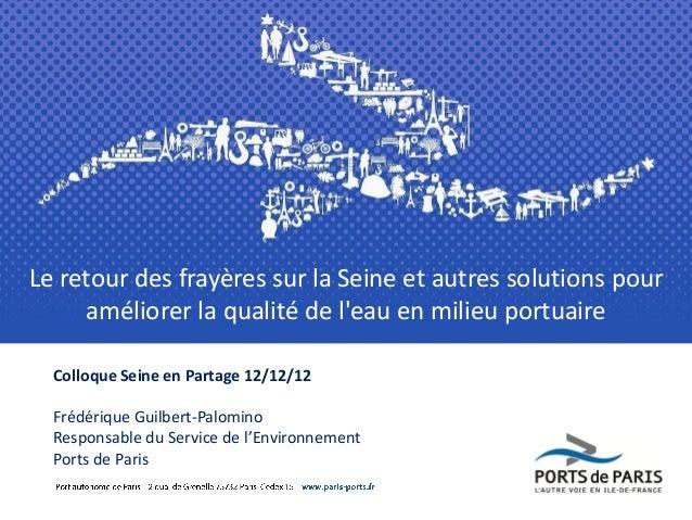 Le retour des frayères sur la Seine et autres solutions pouraméliorer la qualité de leau en milieu portuaireColloque Seine...