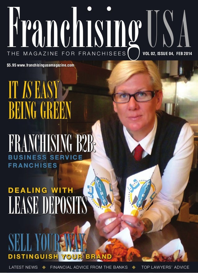 Franchising usa T he ma g a z ine for franchisees  VOL 02, ISSUE 04, feb 2014  $5.95 www.franchisingusamagazine.com  It Is...