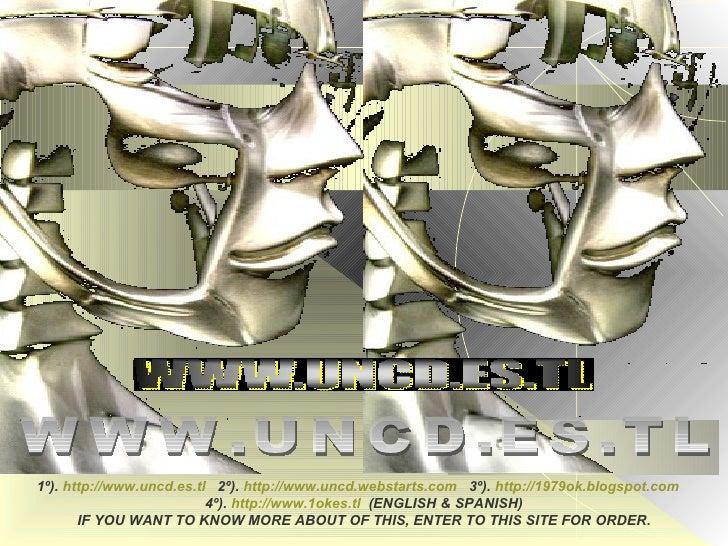 1º).   http://www.uncd.es.tl   2º).   http://www.uncd.webstarts.com   3º).   http://1979ok.blogspot.com   4º).   http://ww...