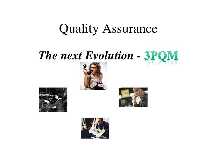 Quality Assurance  The next Evolution -