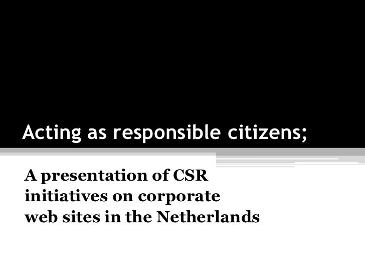 Acting as responsible citizens;A presentation of CSRinitiatives on corporateweb sites in the Netherlands