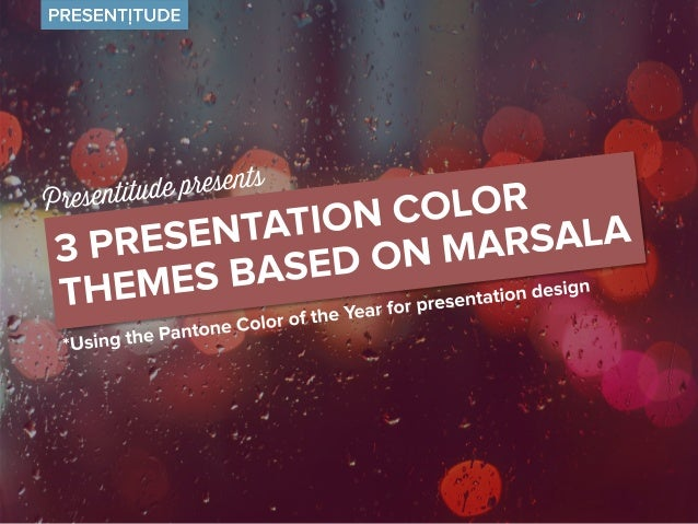 The color of the year put to work Pantone has introduced Marsala as the color of the year 2015. Based on Marsala and Panto...
