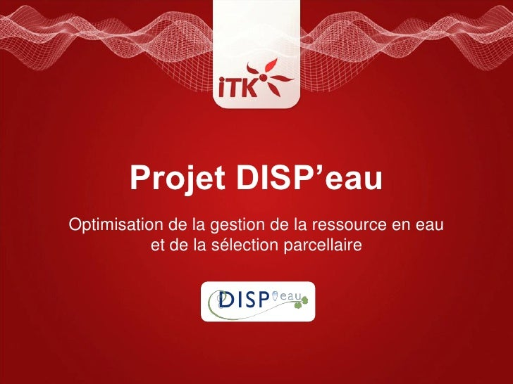 Projet DISP'eauOptimisation de la gestion de la ressource en eau           et de la sélection parcellaire
