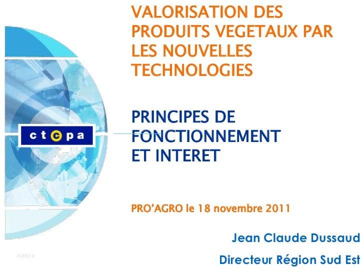 VALORISATION DES          PRODUITS VEGETAUX PAR          LES NOUVELLES          TECHNOLOGIES          PRINCIPES DE        ...