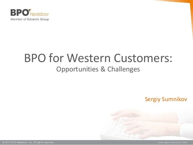 BPO for Western Customers: Opportunities & Challenges Sergiy Sumnikov