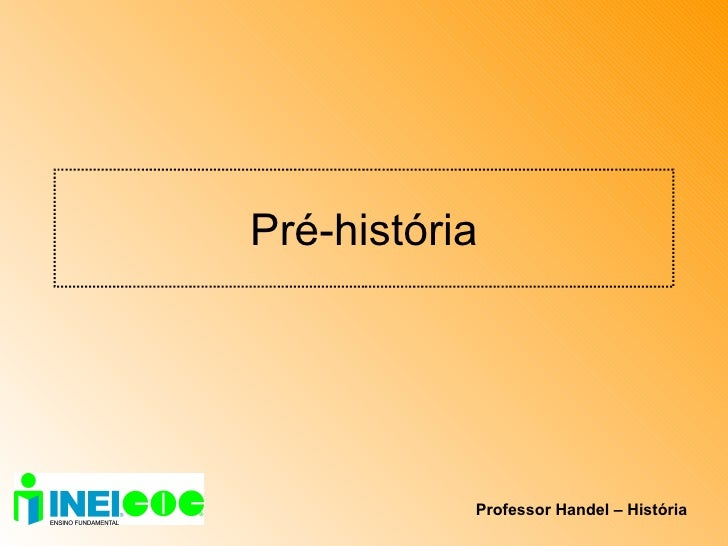 Pré-história Professor Handel – História