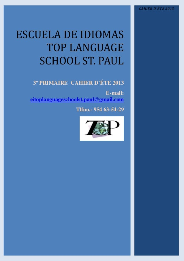 ESCUELA DE IDIOMASTOP LANGUAGESCHOOL ST. PAUL3º PRIMAIRE CAHIER D´ÉTE 2013E-mail:eitoplanguageschoolst.paul@gmail.comTlfno...