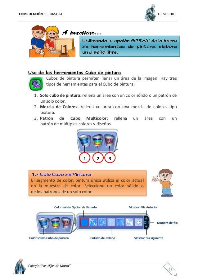 """COMPUTACIÓN 3° PRIMARIA I BIMESTRE Colegio """"Los Hijos de María"""" 26 Con la mezcla de colores del Cubo de pintura puedes esc..."""