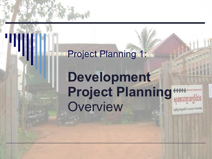 Project Planning 1:    Development  Project Planning Overview