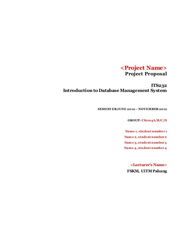 <Project Name> Project Proposal ITS232 Introduction to Database Management System SEMEST ERJUNE 2012 – NOVEMBER2012 GROUP:...