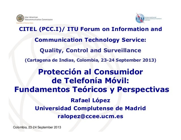 Protección al Consumidor de Telefonía Móvil: Fundamentos Teóricos y Perspectivas Rafael López Universidad Complutense de M...