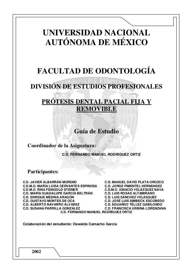 UNIVERSIDAD NACIONAL AUTÓNOMA DE MÉXICO  FACULTAD DE ODONTOLOGÍA DIVISIÓN DE ESTUDIOS PROFESIONALES PRÓTESIS DENTAL PACIAL...