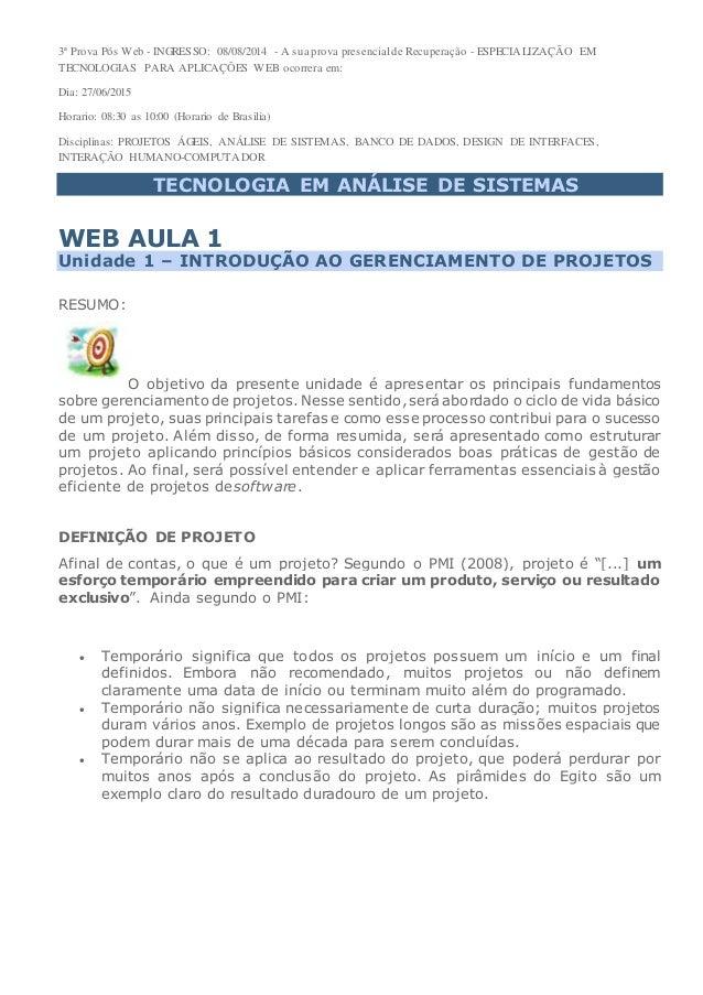 3ª Prova Pós Web - INGRESSO: 08/08/2014 - A sua prova presencial de Recuperação - ESPECIALIZAÇÃO EM TECNOLOGIAS PARA APLIC...