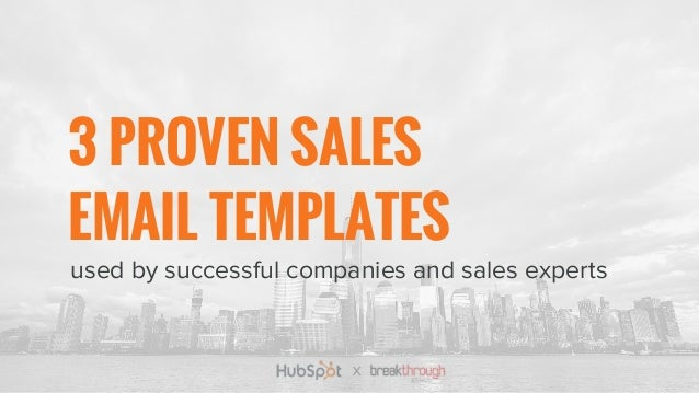 used by successful companies and sales experts 3 PROVEN SALES EMAIL TEMPLATES