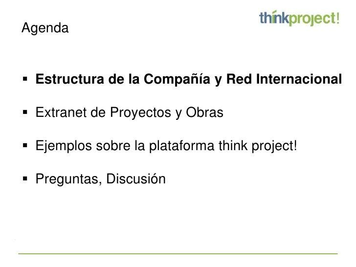 Agenda    Estructura de la Compañía y Red Internacional   Extranet de Proyectos y Obras   Ejemplos sobre la plataforma ...