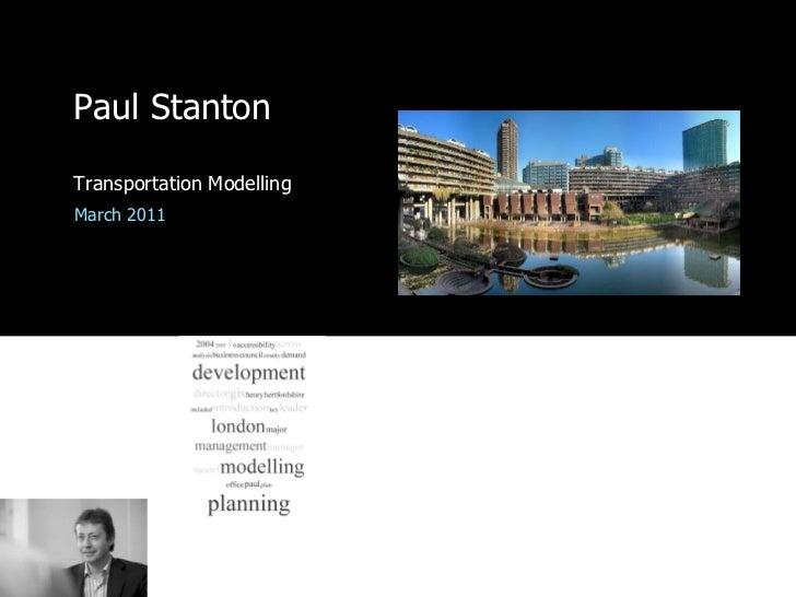 Paul StantonTransportation ModellingMarch 2011