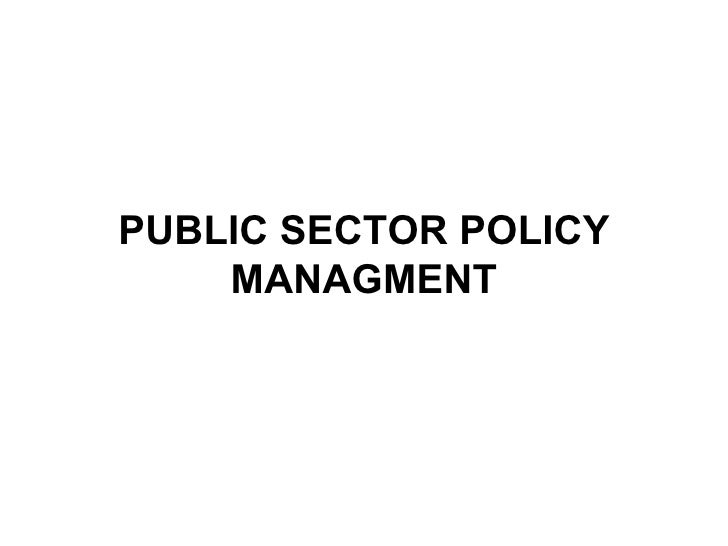 PUBLIC SECTOR POLICY MANAGMENT