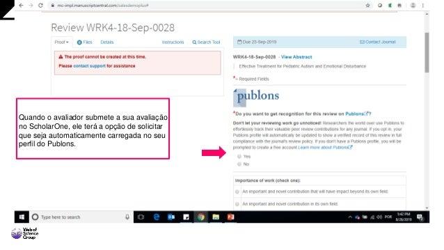 Quando o avaliador submete a sua avaliação no ScholarOne, ele terá a opção de solicitar que seja automaticamente carregada...
