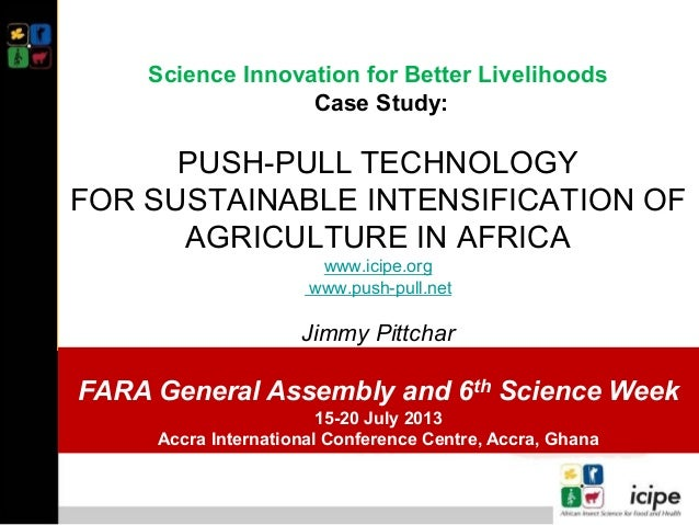 Science Innovation for Better Livelihoods Case Study: PUSH-PULL TECHNOLOGY FOR SUSTAINABLE INTENSIFICATION OF AGRICULTURE ...