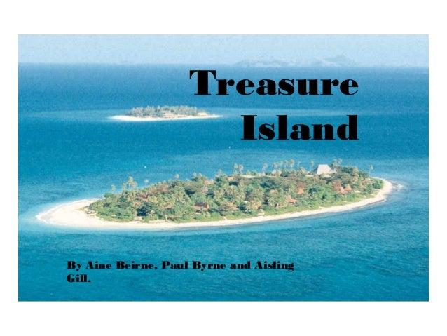Treasure Island  By Aine Beirne, Paul Byrne and Aisling Gill.