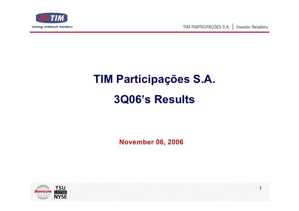 TIM Participações S.A.    3Q06's Results       November 06, 2006                              1