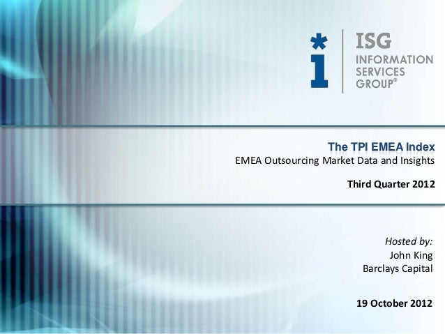 The TPI EMEA IndexEMEA Outsourcing Market Data and Insights                      Third Quarter 2012                       ...