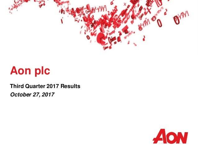 Aon plc Third Quarter 2017 Results October 27, 2017