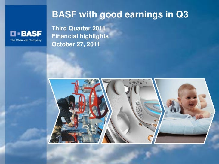 BASF with good earnings in Q3                                        Third Quarter 2011                                   ...