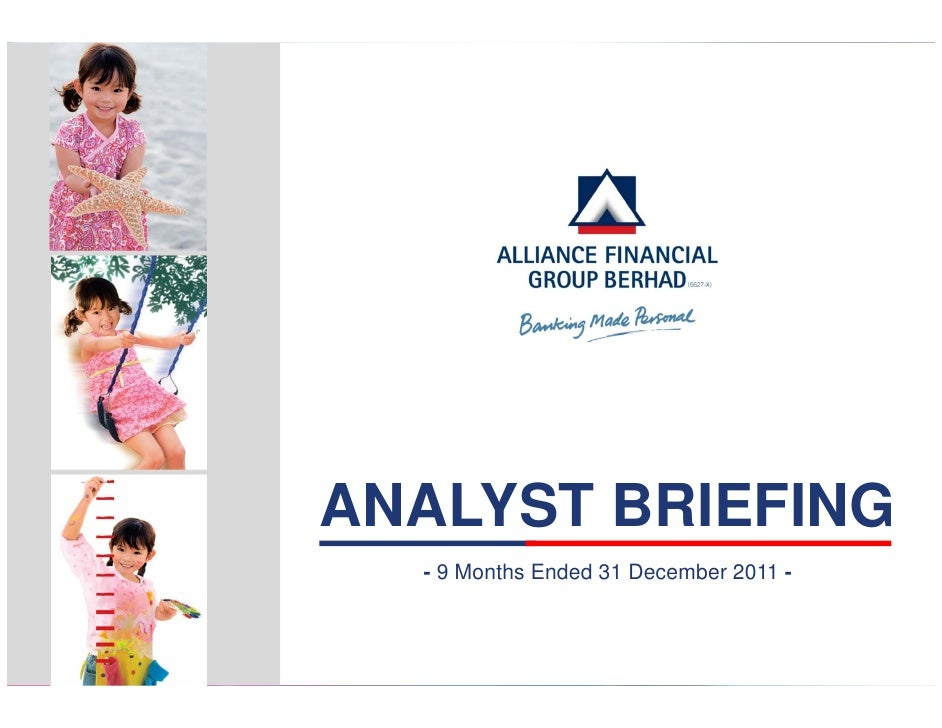 ANALYST BRIEFING  - 9 Months Ended 31 December 2011 -