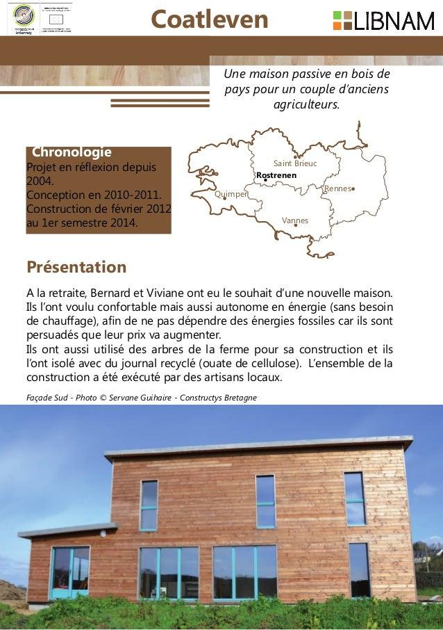 60 Une maison passive en bois de pays pour un couple d'anciens agriculteurs. Chronologie Projet en réflexion depuis 2004. ...