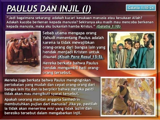 """PAULUS DAN INJIL (I) """"Jadi bagaimana sekarang: adakah kucari kesukaan manusia atau kesukaan Allah? Adakah kucoba berkenan ..."""