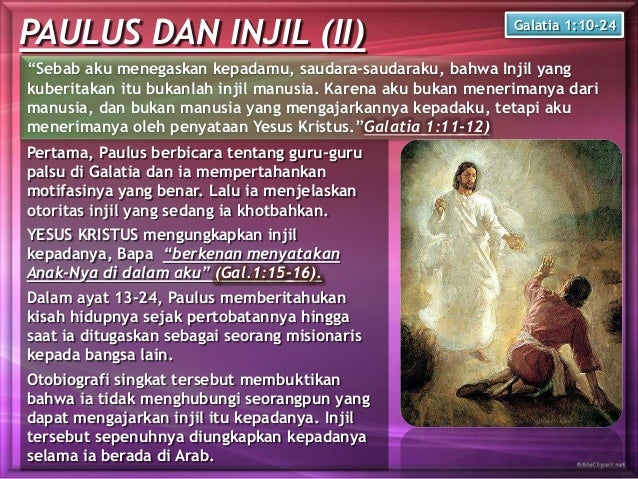 """PAULUS DAN INJIL (II) """"Sebab aku menegaskan kepadamu, saudara-saudaraku, bahwa Injil yang kuberitakan itu bukanlah injil m..."""