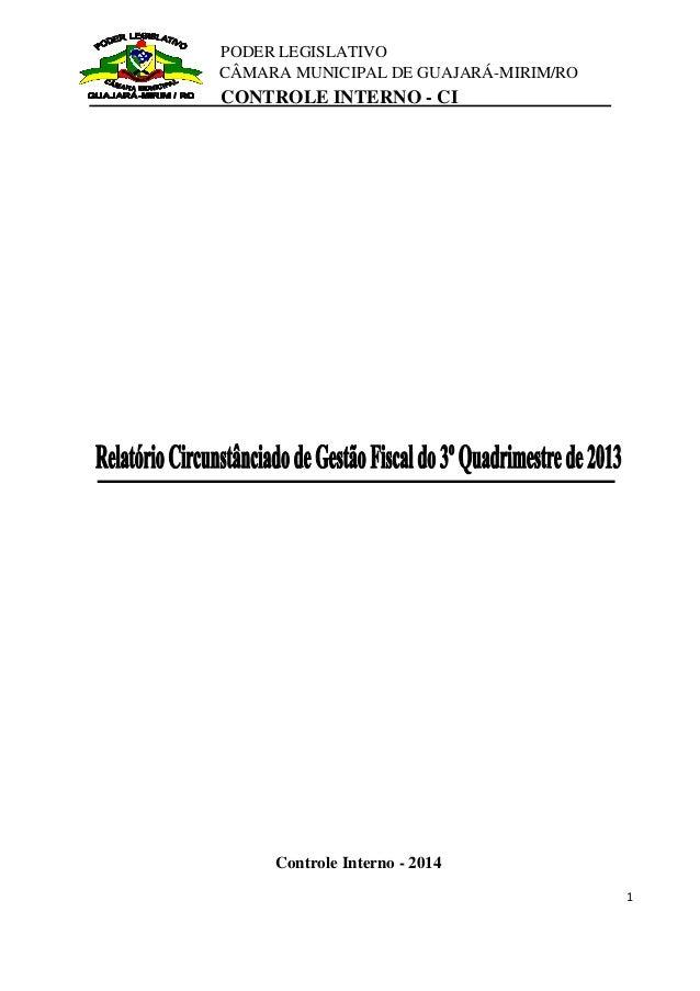 PODER LEGISLATIVO  CÂMARA MUNICIPAL DE GUAJARÁ-MIRIM/RO  CONTROLE INTERNO - CI  1  Controle Interno - 2014