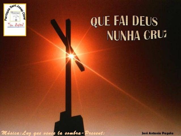 Música:Luz que vence la sombra-Present:   José Antonio Pagola