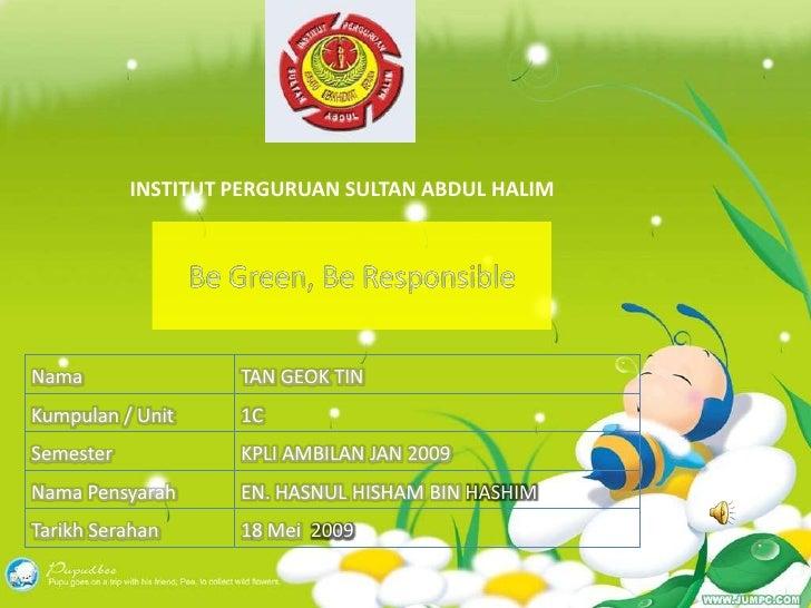 INSTITUT PERGURUAN SULTAN ABDUL HALIM     Nama                TAN GEOK TIN Kumpulan / Unit     1C Semester            KPLI...