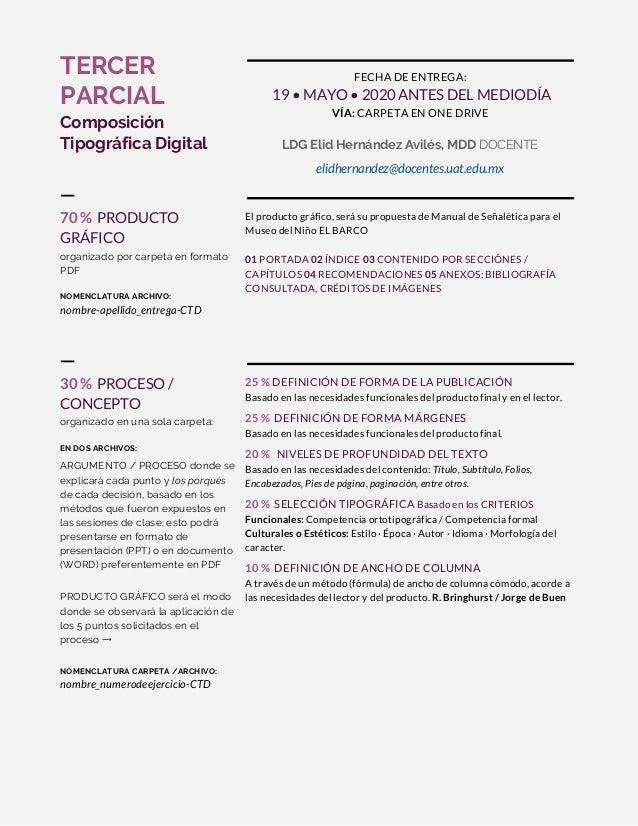 TERCER PARCIAL Composición Tipográfica Digital  FECHA DE ENTREGA: 19 • MAYO • 2020 ANTES DEL MEDIODÍA VÍA: CARP...