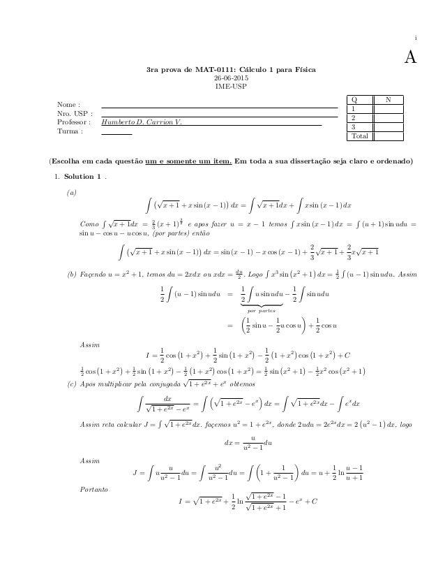 i A3ra prova de MAT-0111: Cálculo 1 para Física 26-06-2015 IME-USP Nome : Nro. USP : Professor : Humberto D: Carrion V: Tu...
