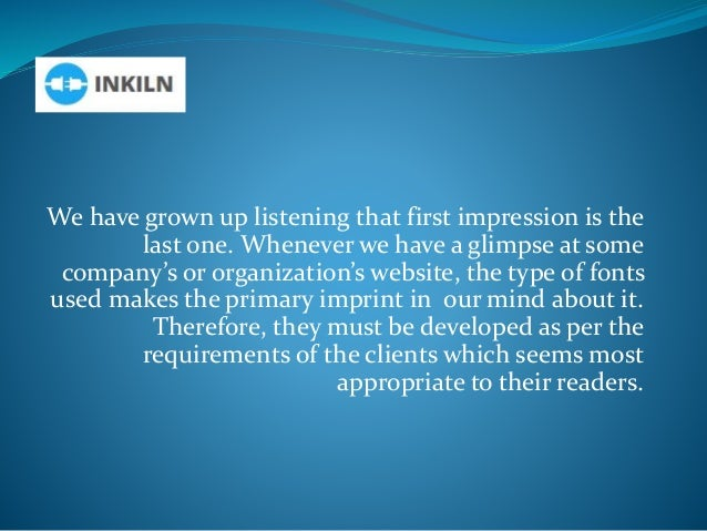 We have grown up listening that first impression is the last one. Whenever we have a glimpse at some company's or organiza...