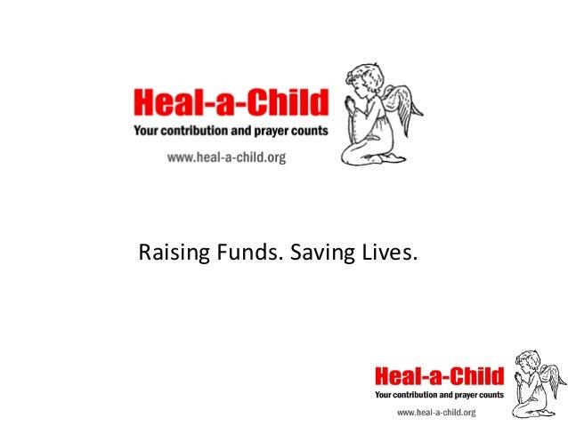 Raising  Funds.  Saving  Lives.