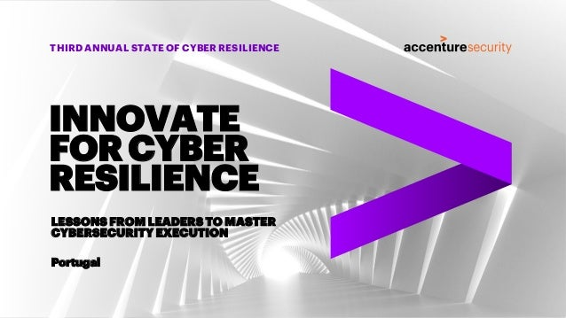 THIRD ANNUAL STATE OF CYBER RESILIENCE LESSONS FROM LEADERS TO MASTER CYBERSECURITY EXECUTION Portugal INNOVATE FOR CYBER ...