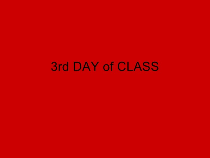 3rd DAY of CLASS