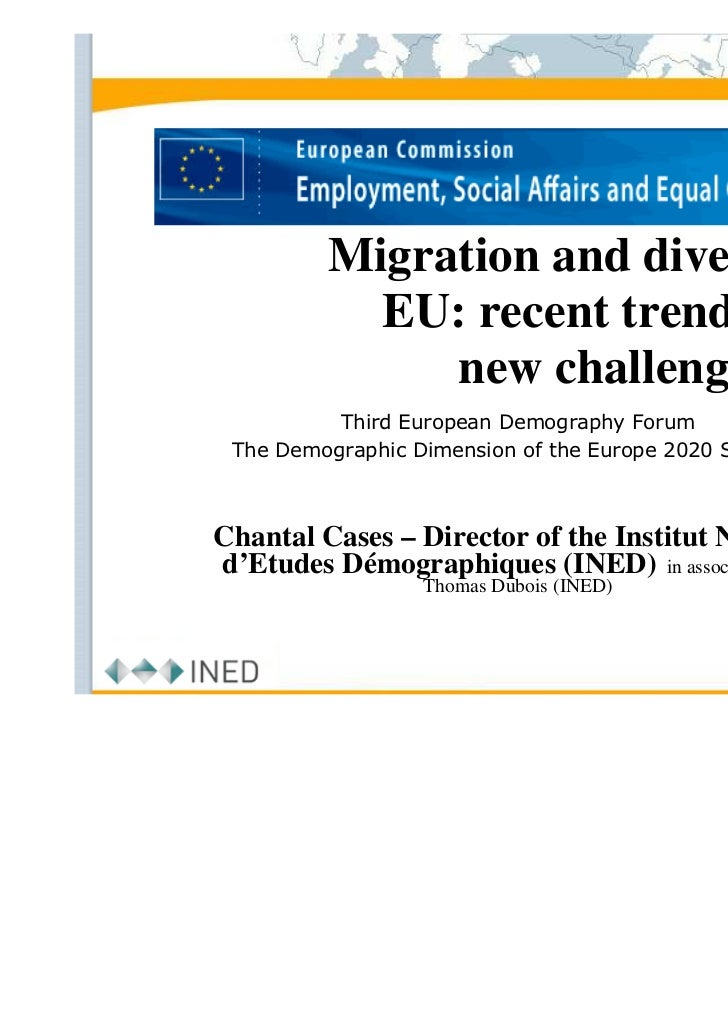 Migration and diversity in           EU: recent trends and              new challenges          Third European Demography ...