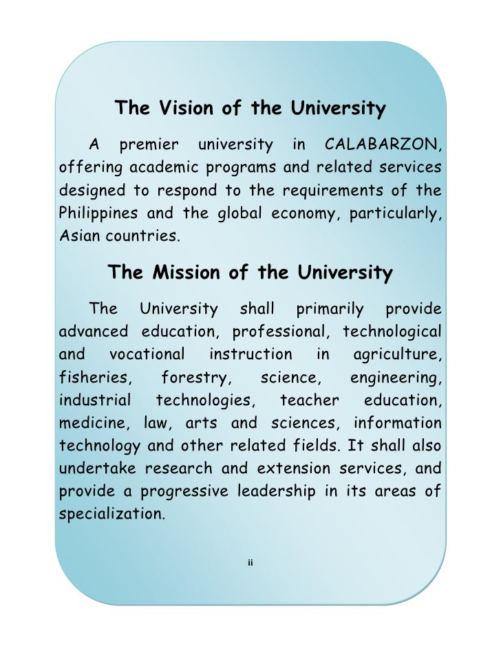 The Vision of the University<br />A premier university in CALABARZON, offering academic programs and related services desi...