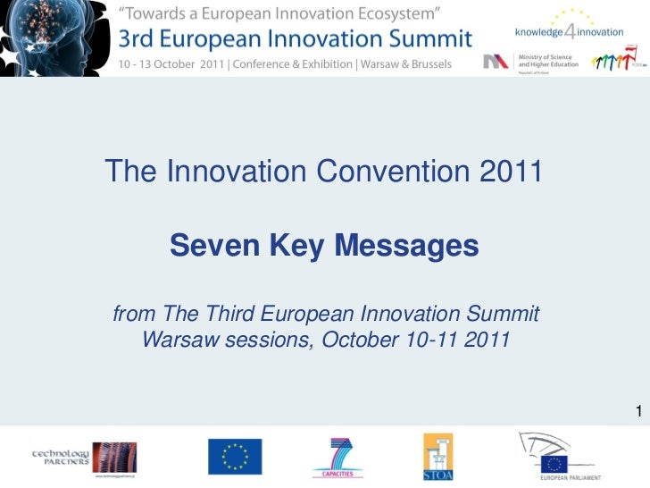 The Innovation Convention 2011     Seven Key Messagesfrom The Third European Innovation Summit   Warsaw sessions, October ...