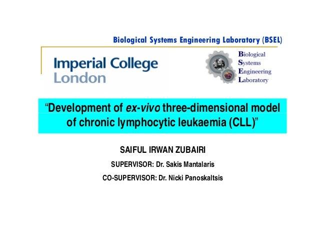 "Biological Systems Engineering Laboratory (BSEL)""Development of ex-vivo three-dimensional model    of chronic lymphocytic ..."