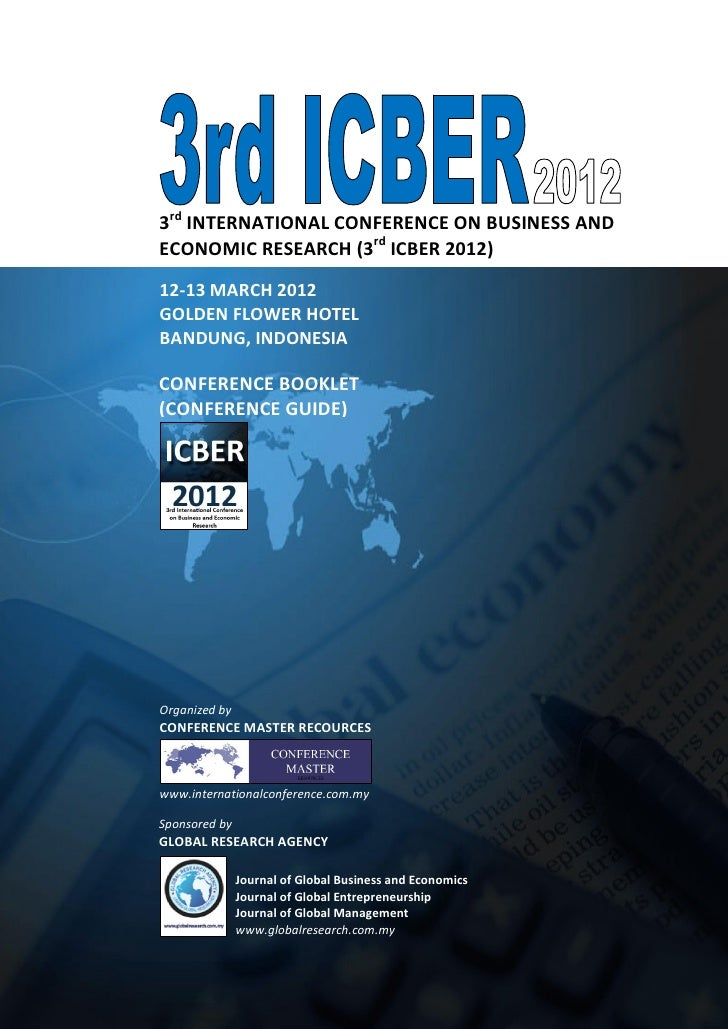 3rd INTERNATIONAL CONFERENCE ON BUSINESS ANDECONOMIC RESEARCH (3rd ICBER 2012)12-13 MARCH 2012GOLDEN FLOWER HOTELBANDUNG, ...