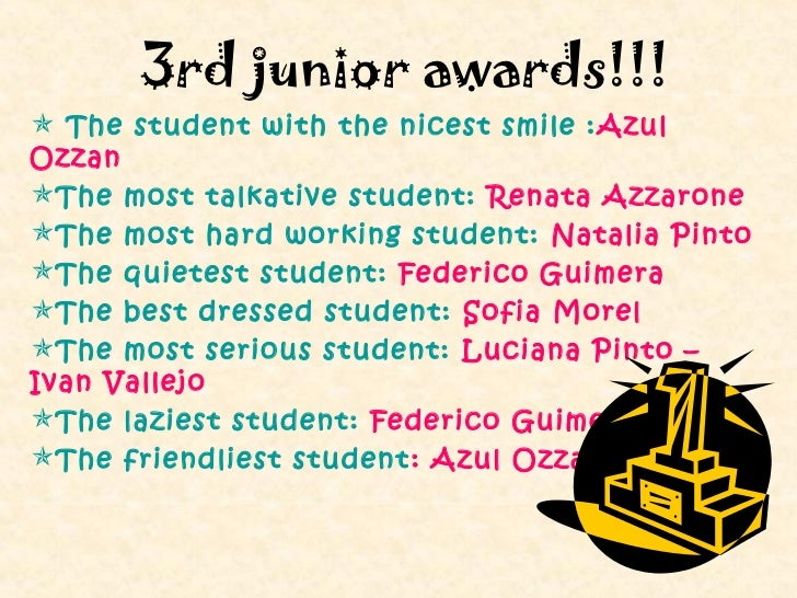 3rd junior awards!!! The student with the nicest smile : AzulOzzanThe most talkative student: Renata AzzaroneThe most h...
