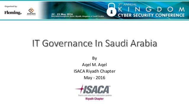By Aqel M. Aqel ISACA Riyadh Chapter May - 2016