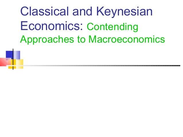 the differences between the classical model of economy and keynesian version The is-mp-model and the difference between neoclassical and main difference between neoclassical and keynesian version of the model depends on.